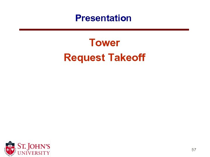 Presentation Tower Request Takeoff 57