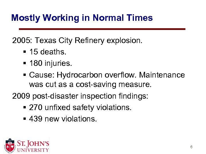 Mostly Working in Normal Times 2005: Texas City Refinery explosion. § 15 deaths. §