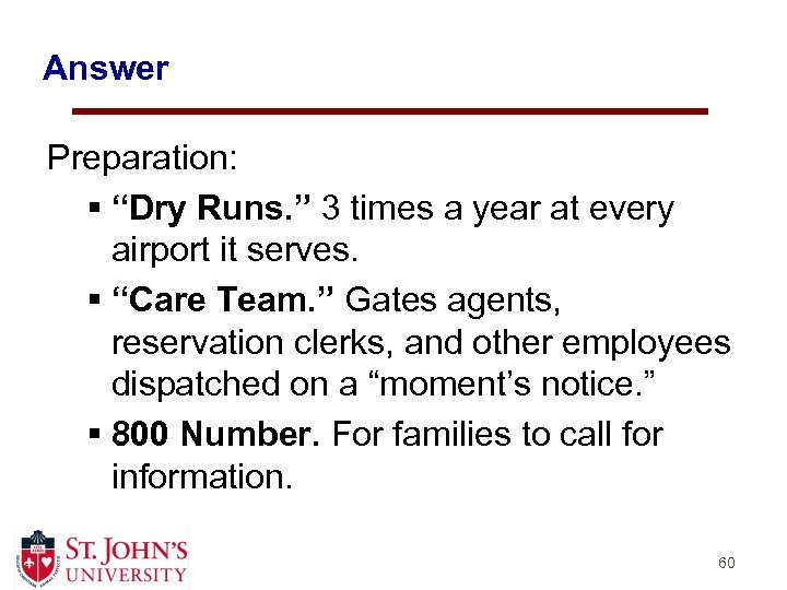 "Answer Preparation: § ""Dry Runs. "" 3 times a year at every airport it"