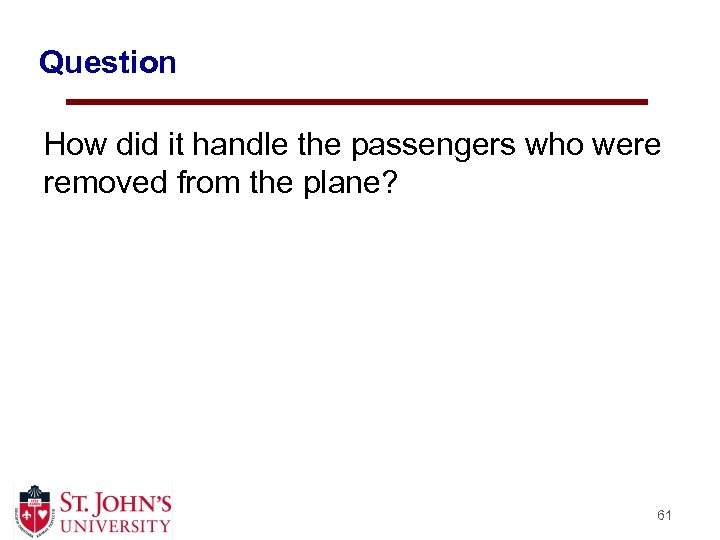 Question How did it handle the passengers who were removed from the plane? 61
