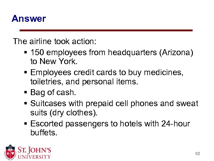 Answer The airline took action: § 150 employees from headquarters (Arizona) to New York.