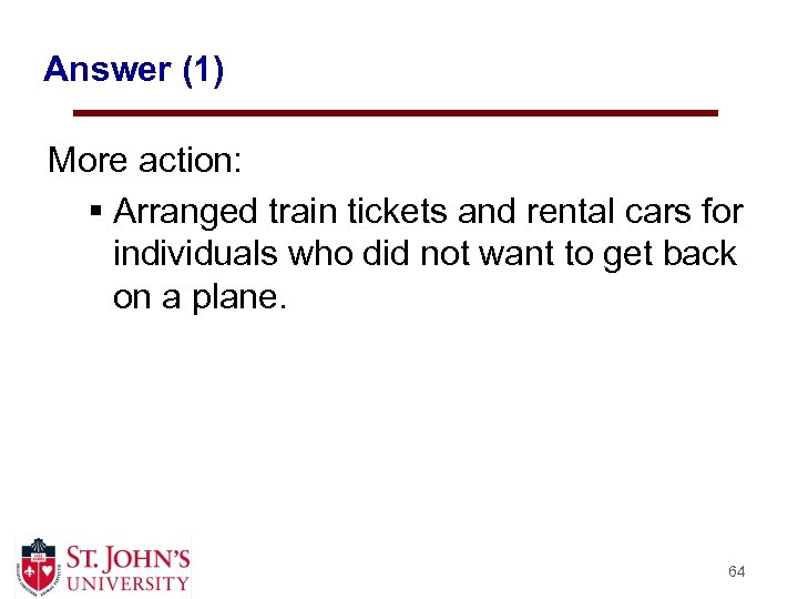 Answer (1) More action: § Arranged train tickets and rental cars for individuals who