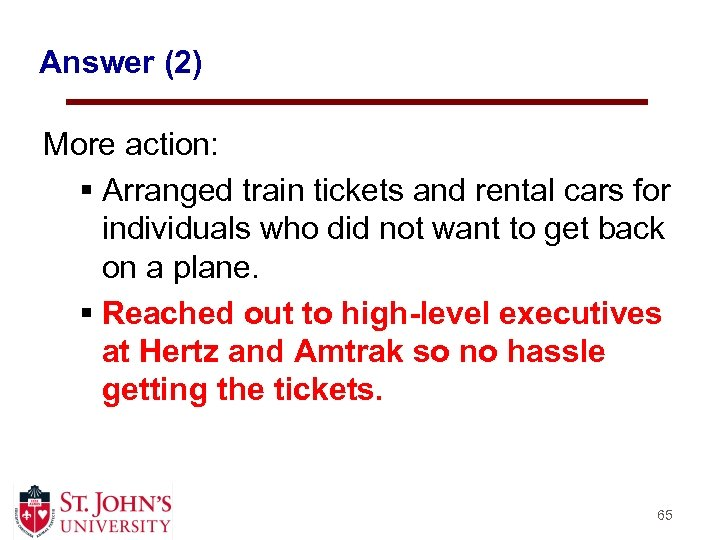 Answer (2) More action: § Arranged train tickets and rental cars for individuals who