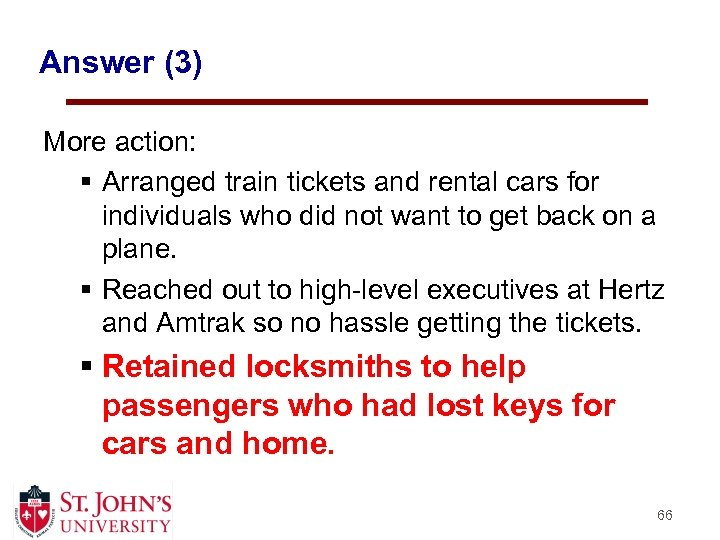 Answer (3) More action: § Arranged train tickets and rental cars for individuals who