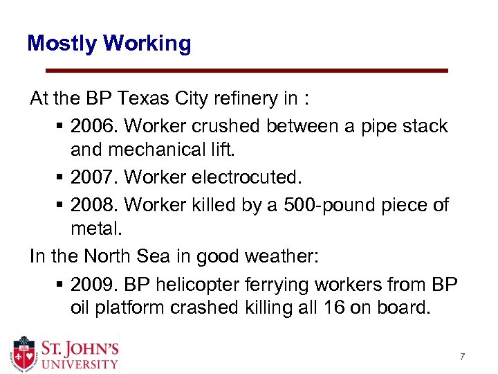 Mostly Working At the BP Texas City refinery in : § 2006. Worker crushed