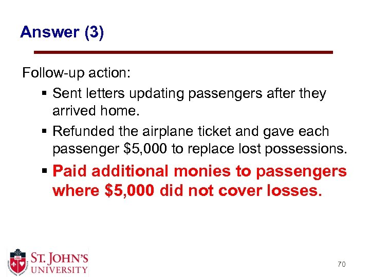 Answer (3) Follow-up action: § Sent letters updating passengers after they arrived home. §