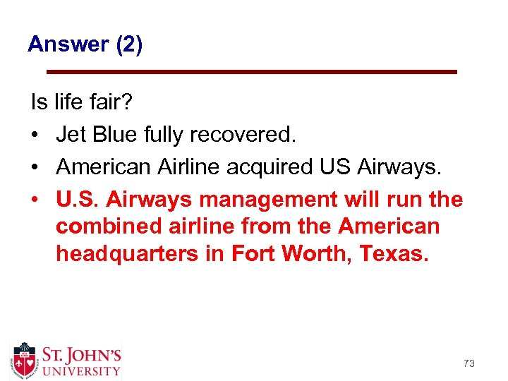 Answer (2) Is life fair? • Jet Blue fully recovered. • American Airline acquired