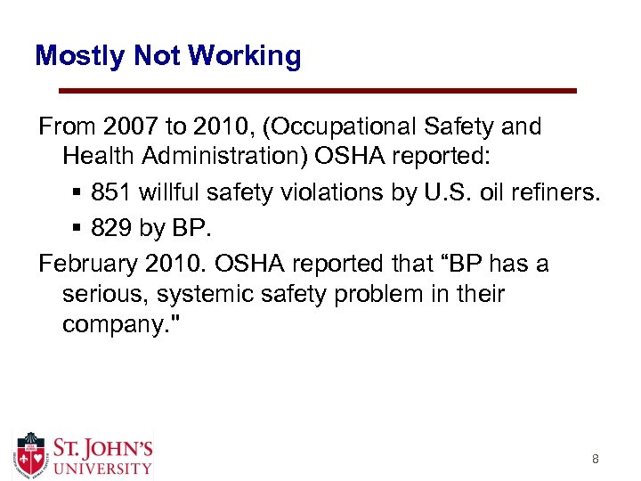 Mostly Not Working From 2007 to 2010, (Occupational Safety and Health Administration) OSHA reported: