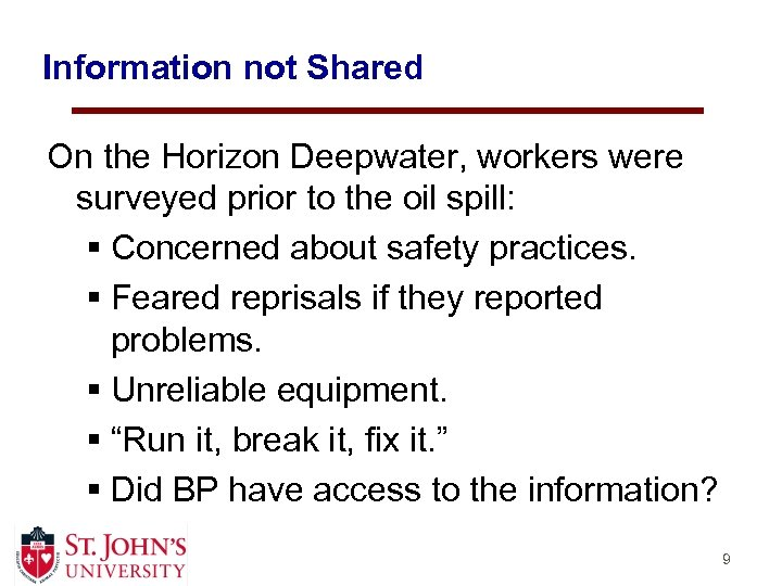 Information not Shared On the Horizon Deepwater, workers were surveyed prior to the oil
