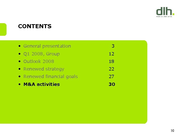 CONTENTS • General presentation 3 • Q 1 2008, Group 12 • Outlook 2008
