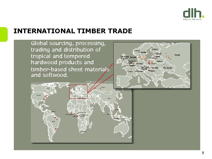 INTERNATIONAL TIMBER TRADE Global sourcing, processing, trading and distribution of tropical and tempered hardwood