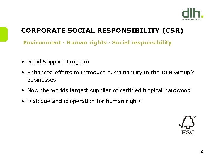 CORPORATE SOCIAL RESPONSIBILITY (CSR) Environment ∙ Human rights ∙ Social responsibility • Good Supplier