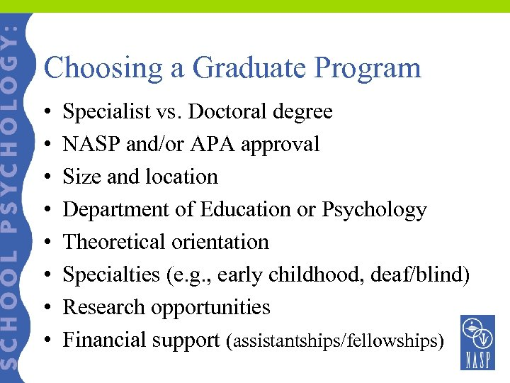 the perks of choosing and graduating as a psychology major Side note: this assignment should be focused on choosing to attend graduate school for psychology in the united states -----according to studies of graduates of bachelor-degree programs in psychology, entry-level positions tend to pay  power point: benefits of choosing graduate school anonymous label psychology timer asked: sep 22nd, 2014  question description.