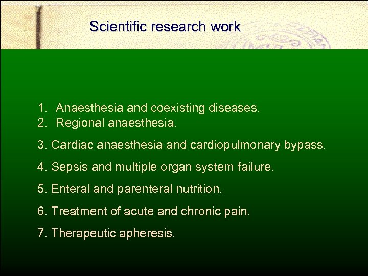 Scientific research work 1. Anaesthesia and coexisting diseases. 2. Regional anaesthesia. 3. Cardiac anaesthesia
