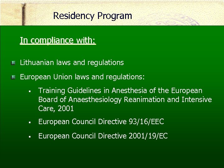 Residency Program In compliance with: Lithuanian laws and regulations European Union laws and regulations: