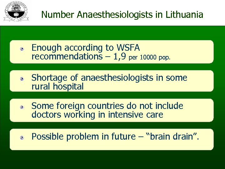 Number Anaesthesiologists in Lithuania Enough according to WSFA recommendations – 1, 9 per 10000