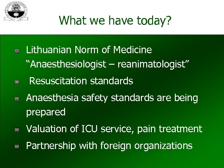 """What we have today? Lithuanian Norm of Medicine """"Anaesthesiologist – reanimatologist"""" Resuscitation standards Anaesthesia"""