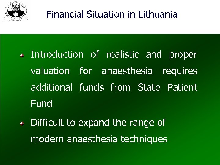 Financial Situation in Lithuania Introduction of realistic and proper valuation for anaesthesia requires additional