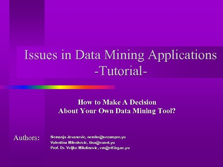 Issues in Data Mining Applications -Tutorial. How to Make A Decision About Your Own
