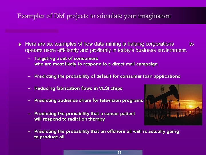 Examples of DM projects to stimulate your imagination ñ Here are six examples of