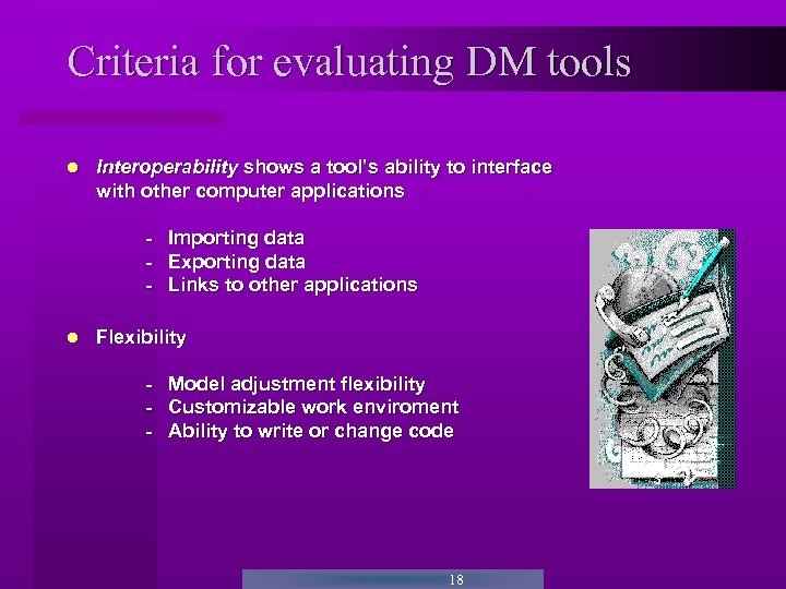 Criteria for evaluating DM tools Interoperability shows a tool's ability to interface with other