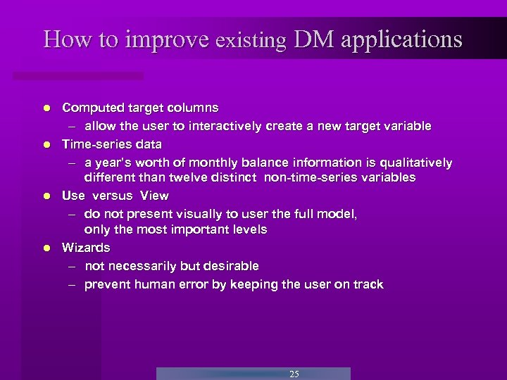 How to improve existing DM applications Computed target columns – allow the user to