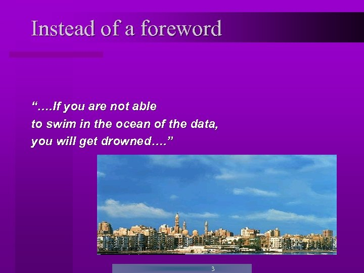 """Instead of a foreword """"…. If you are not able to swim in the"""
