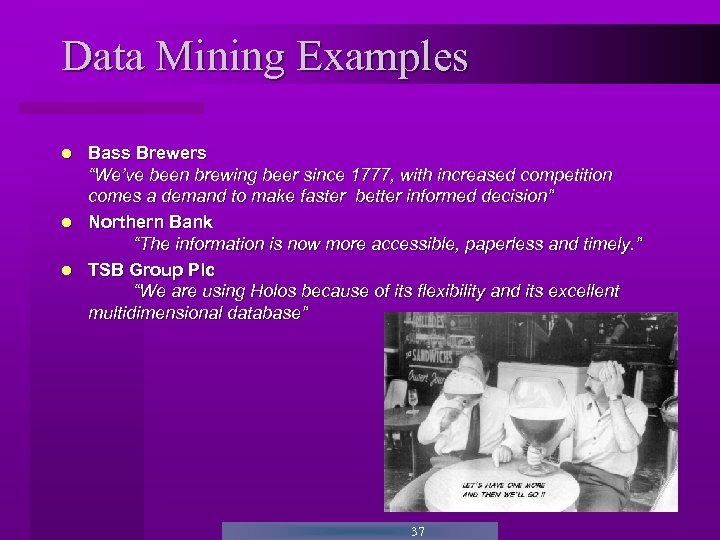 """Data Mining Examples Bass Brewers """"We've been brewing beer since 1777, with increased competition"""