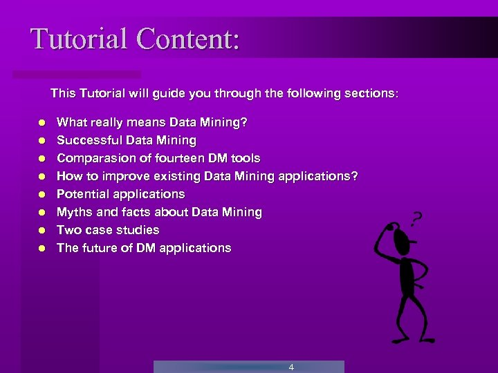 Tutorial Content: This Tutorial will guide you through the following sections: What really means