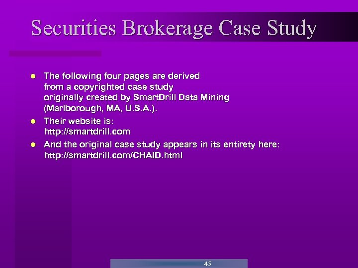 Securities Brokerage Case Study The following four pages are derived from a copyrighted case