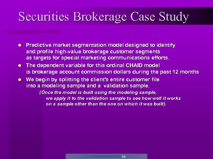 Securities Brokerage Case Study Predictive market segmentation model designed to identify and profile high-value
