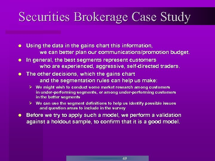 Securities Brokerage Case Study Using the data in the gains chart this information, we