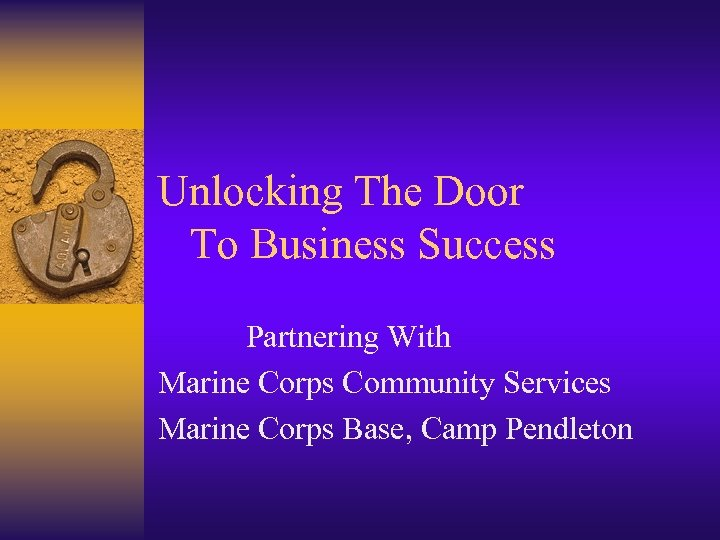 Unlocking The Door To Business Success Partnering With Marine Corps Community Services Marine Corps