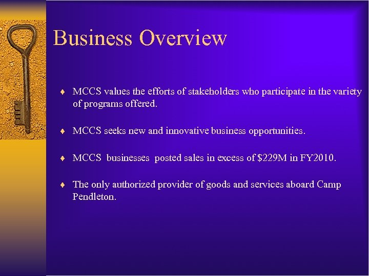 Business Overview ¨ MCCS values the efforts of stakeholders who participate in the variety