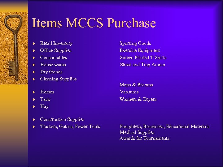 Items MCCS Purchase ¨ ¨ ¨ Retail Inventory Office Supplies Consumables House wares Dry