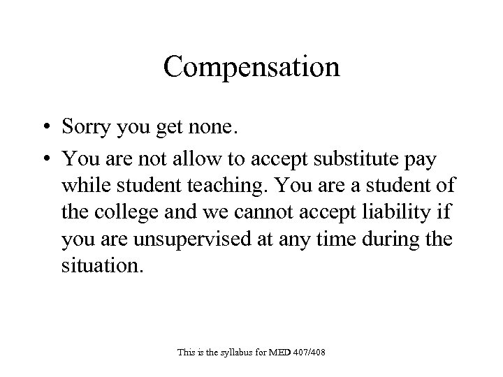 Compensation • Sorry you get none. • You are not allow to accept substitute