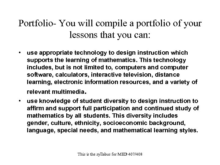 Portfolio- You will compile a portfolio of your lessons that you can: • use