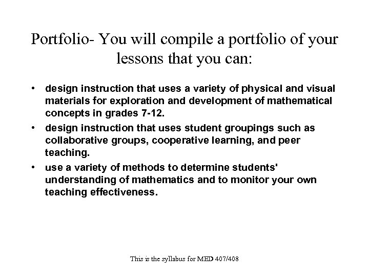 Portfolio- You will compile a portfolio of your lessons that you can: • design