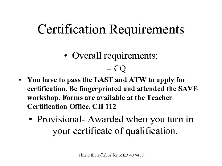 Certification Requirements • Overall requirements: – CQ • You have to pass the LAST