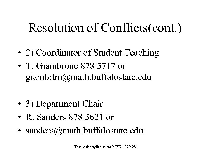 Resolution of Conflicts(cont. ) • 2) Coordinator of Student Teaching • T. Giambrone 878