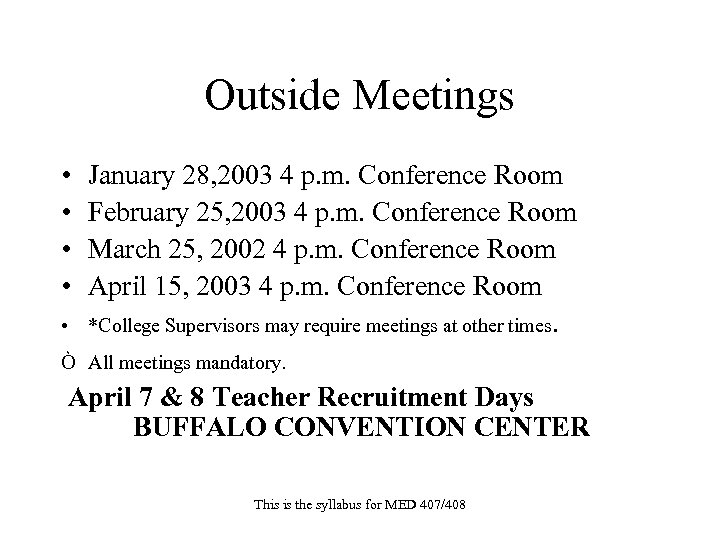 Outside Meetings • • • January 28, 2003 4 p. m. Conference Room February