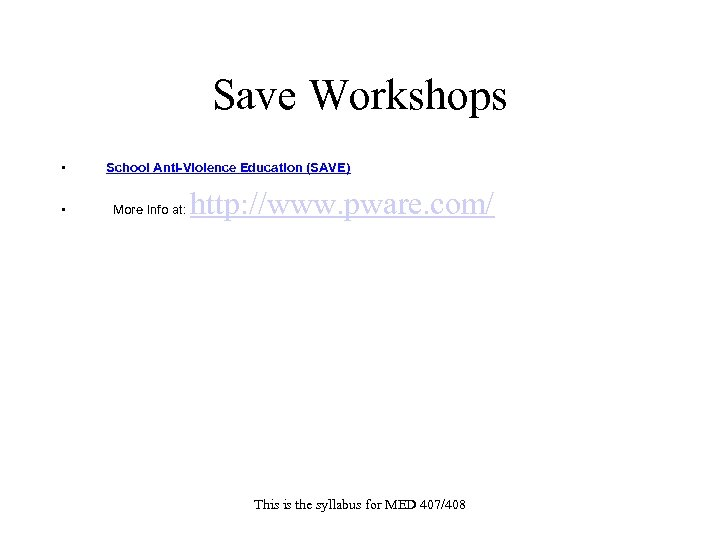 Save Workshops • School Anti-Violence Education (SAVE) • More Info at: http: //www. pware.
