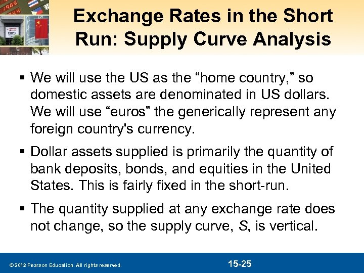 Exchange Rates in the Short Run: Supply Curve Analysis § We will use the