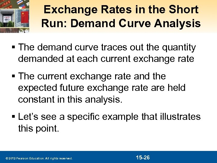 Exchange Rates in the Short Run: Demand Curve Analysis § The demand curve traces