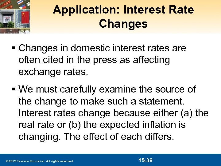 Application: Interest Rate Changes § Changes in domestic interest rates are often cited in
