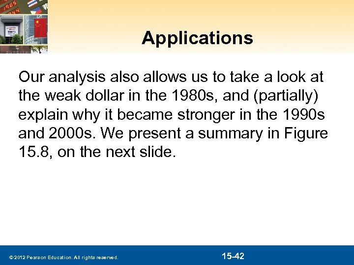 Applications Our analysis also allows us to take a look at the weak dollar