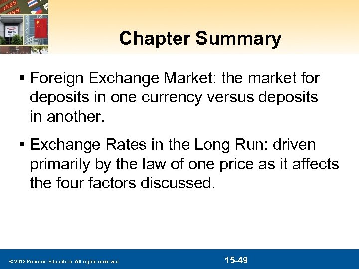 Chapter Summary § Foreign Exchange Market: the market for deposits in one currency versus