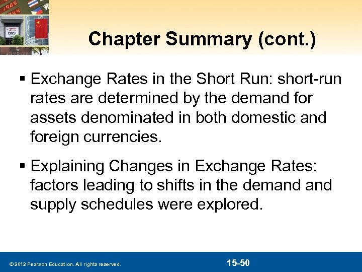 Chapter Summary (cont. ) § Exchange Rates in the Short Run: short-run rates are