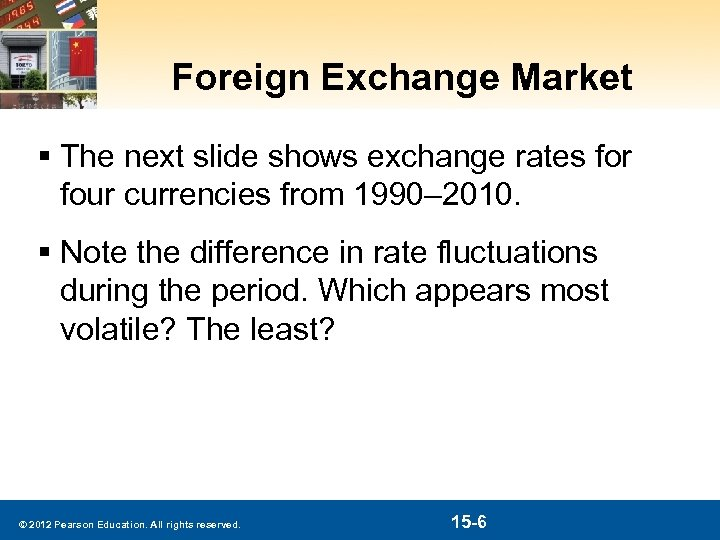 Foreign Exchange Market § The next slide shows exchange rates for four currencies from
