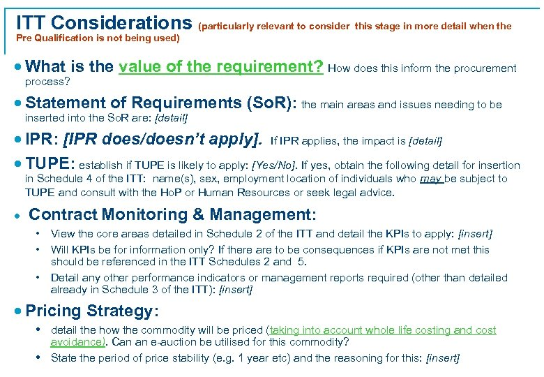 ITT Considerations (particularly relevant to consider this stage in more detail when the Pre